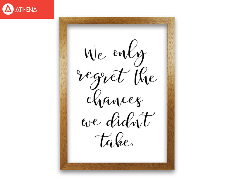 We only regret the chances we didn&