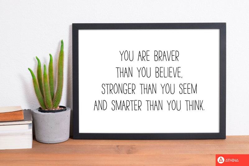 You are braver than you believe modern fine art print