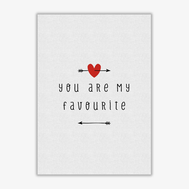 You are my favourite fine art print by orara studio