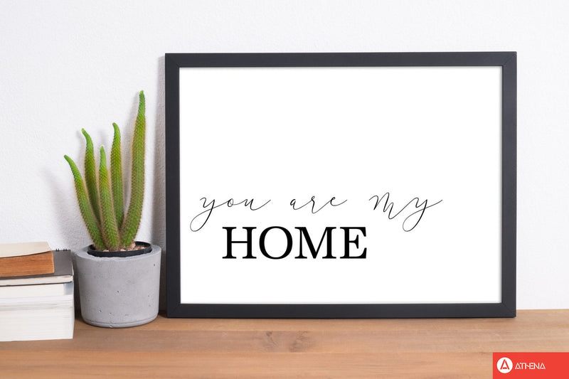 You are my home modern fine art print