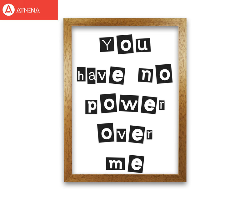 You have no power over me modern fine art print