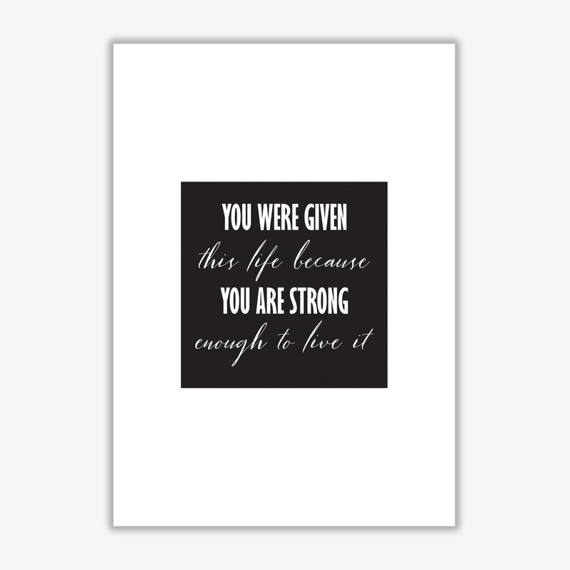 You were given this life modern fine art print