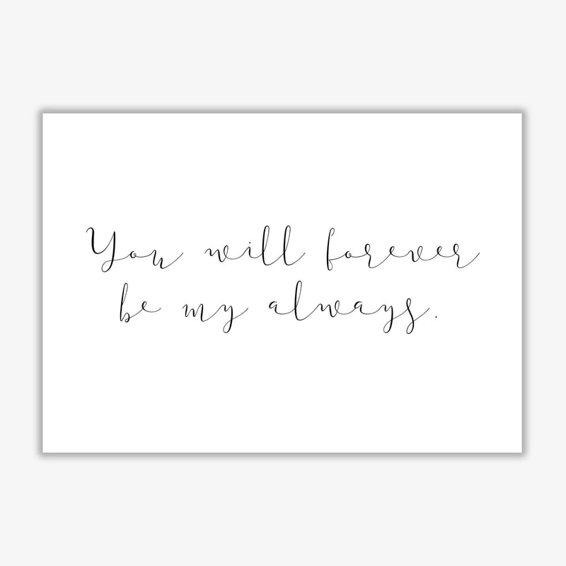 You will forever be my always modern fine art print