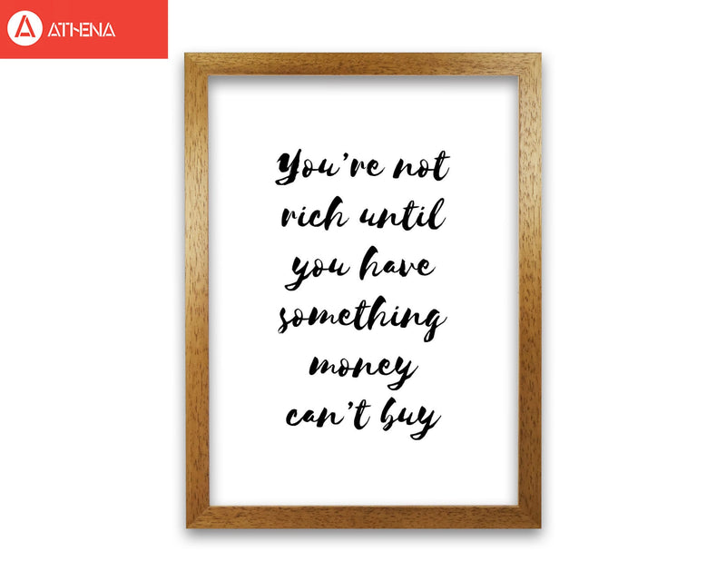 You're Not Rich Until You Have Something Money Can't Buy Modern Fine Art Print