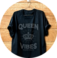 Load image into Gallery viewer, Queen Vibes T-Shirt
