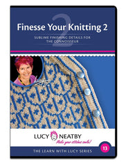 Finesse Your Knitting 2 by Lucy Neatby