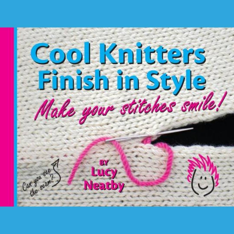 "Ebook ""Cool Knitters Finish in Style"" by Lucy Neatby"