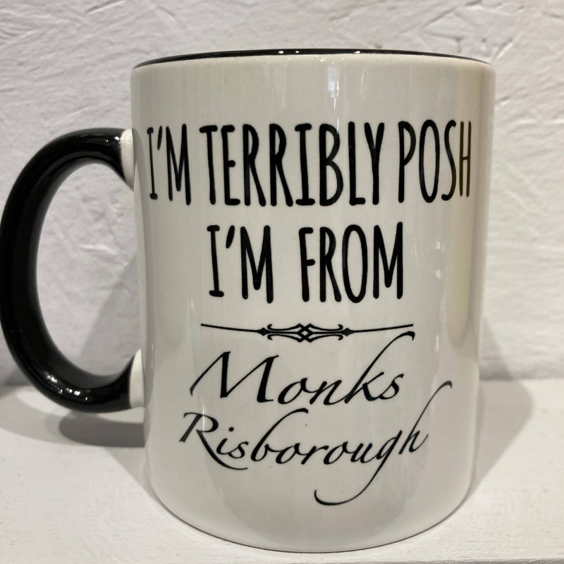 I'm Terribly Posh I'm From Monks Risborough