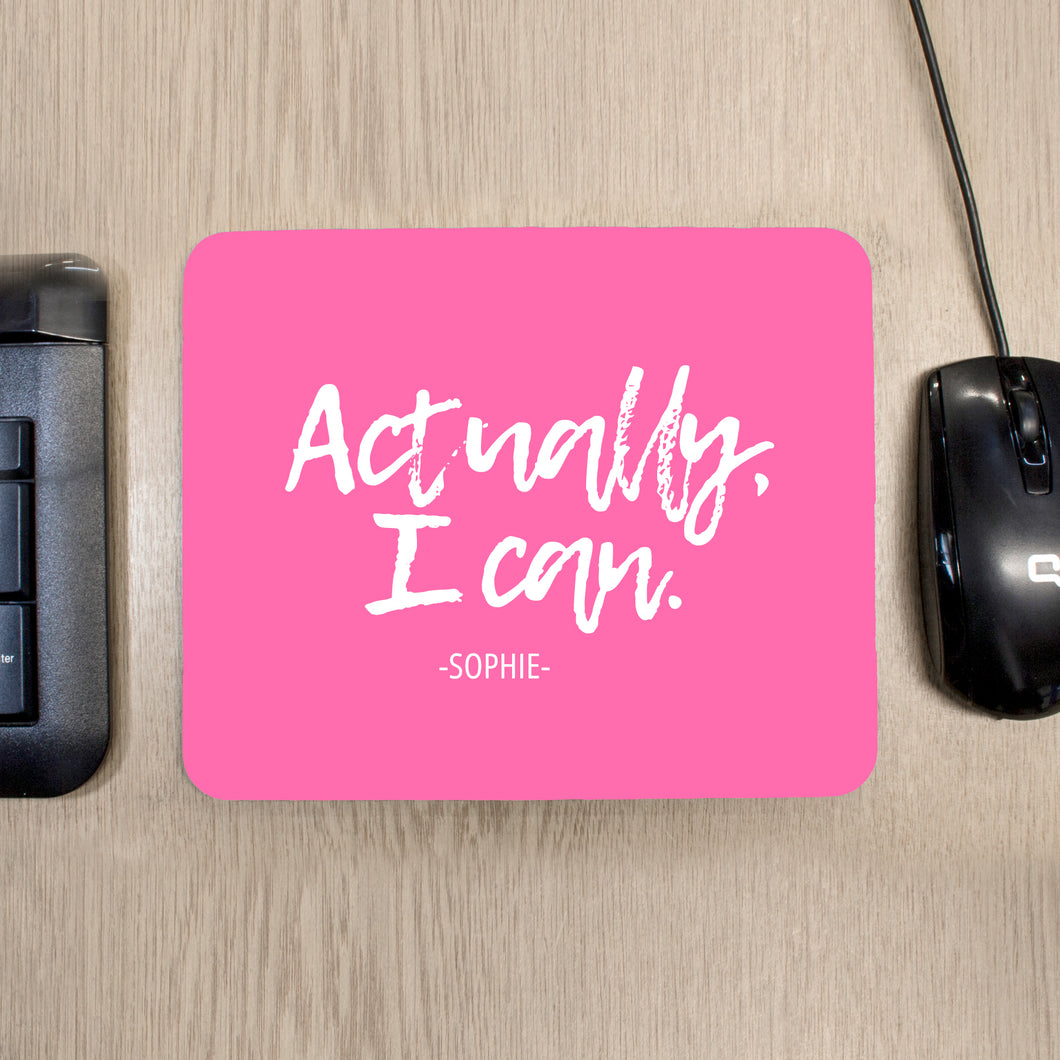 Actually I Can Handwritten Mouse Pad