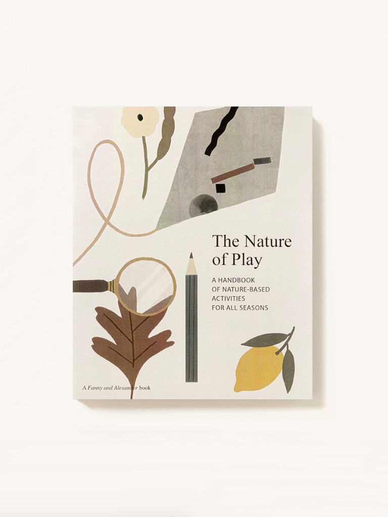 The Nature of Play - A Handbook of Nature Based Activities for All Seasons