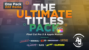 The Ultimate Titles Pack - Final Cut Pro X & Apple Motion