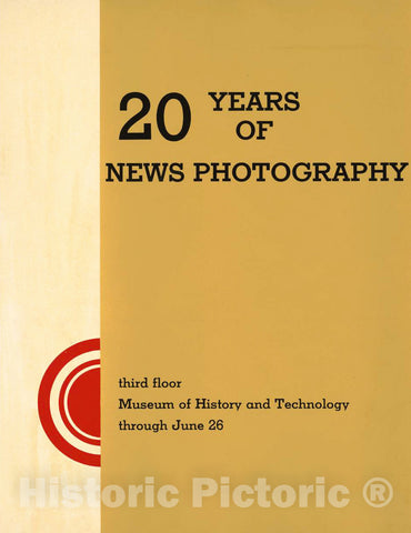 Vintage Poster -  20 Years of News Photography Third Floor Museum of History and Technology Through June 26., Historic Wall Art