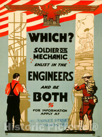 Vintage Poster -  Which? Soldier or Mechanic - Enlist in The Engineers and be Both for Information Apply at 808 Market Street, Wilmington, Delaware -  L.H., Historic Wall Art