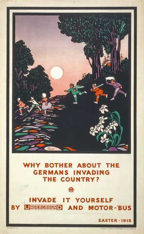 Vintage Poster -  Why Bother About The Germans invading The Country? Invade it Yourself by Underground and Motor - 'Bus. Easter -  1915 -  The Brothers Warbis, Historic Wall Art