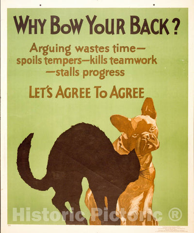 Vintage Poster -  Why Bow Your Back? Arguing wastes time -  Spoils tempers -  Kills Teamwork -  Stalls Progress. Let's Agree to Agree., Historic Wall Art