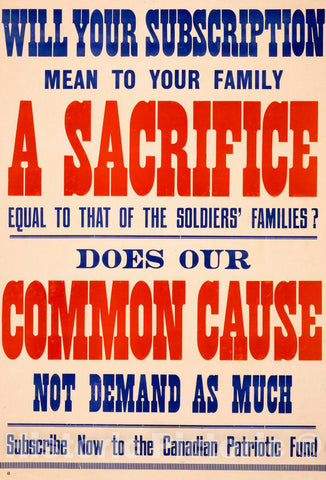 Vintage Poster -  Will Your Subscription Mean to Your Family a Sacrifice Equal to That of The Soldiers' Families? Does Our Common Cause not Demand as Much, Historic Wall Art