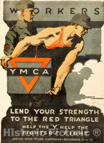 Vintage Poster -  Workers, lend Your Strength to The red Triangle -  Help The Y Help The Fighters Fight -  United War Work Campaign -  November 11 to 18 -  Gil Spear., Historic Wall Art