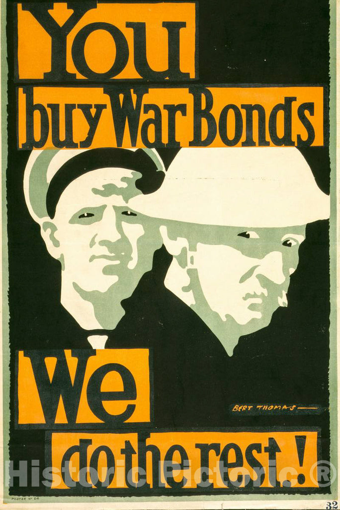 Vintage Poster -  You Buy war Bonds. We do The Rest! -  Bert Thomas., Historic Wall Art