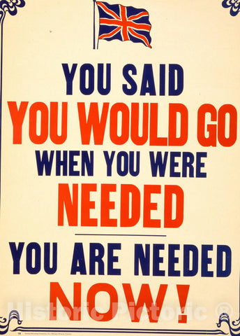Vintage Poster -  You Said You Would go When You were Needed. You are Needed Now!, Historic Wall Art