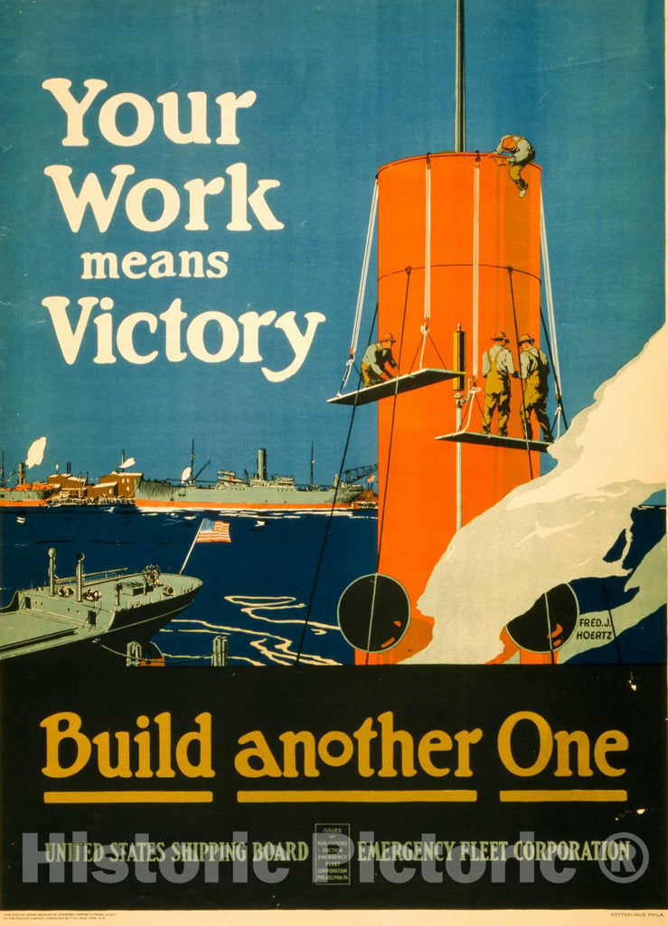 Vintage Poster -  Your Work Means Victory -  Build Another one -  Fred J. Hoertz ; Ketterlinus Phila., Historic Wall Art