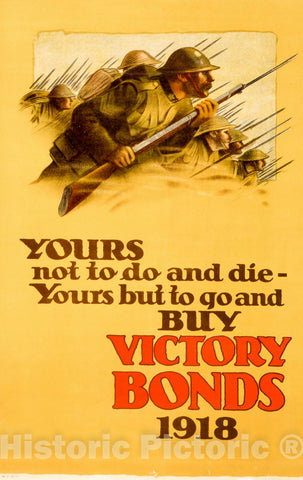 Vintage Poster -  Yours not to do and die -  Yours but to go and Buy Victory Bonds, Historic Wall Art