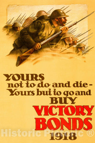 Vintage Poster -  Yours not to do and die -  Yours but to go and Buy Victory Bonds, 1918, Historic Wall Art