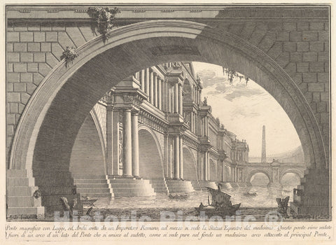Art Print : Magnificent Bridge with loggias, and Arches erected by a Roman Emperor - Artist: Giovanni Battista Piranesi - Created: c1750 : Vintage Wall Art