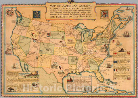 Historic Map : Map of America's Making, A Chart of Places and Events, 1930 Pictorial Map - Vintage Wall Art