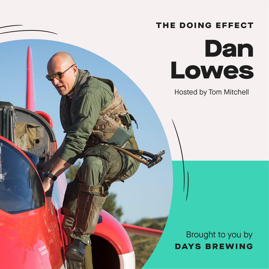 The Doing Effect - Episode 4: Dan Lowes