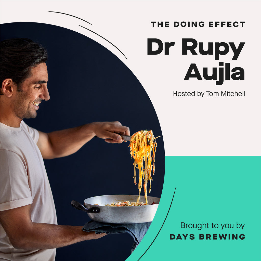 The Doing Effect - Episode 3: Dr Rupy Aujla