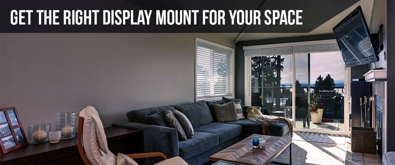 Get the Right Display Mount for Your Space