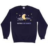 Napping is my Favorite | Sweatshirt
