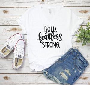 Bold Fearless Strong V Neck