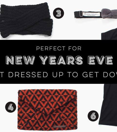 Get Dressed Up To Get Down for 2015
