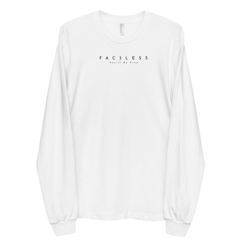 You'll Be Fine Long Sleeve T-Shirt - FAC3LESS