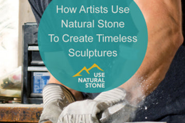 USE NATURAL STONE – HOW ARTISTS CREATE TIMELESS STONE SCULPTURES – 2019