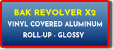 BAK REVOLVER X2 VINYL COVERED ALUMINUM ROLLUP TRUCK BED COVERS