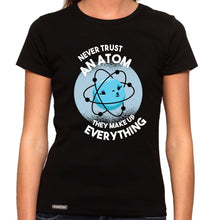 Load image into Gallery viewer, Never Trust An Atom - Organic T-Shirt - Women's (Style: Altai) - PrintingApes