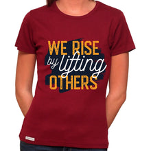 Load image into Gallery viewer, We Rise By Lifting Others - Organic T-Shirt - Women's (Style: Altai) - PrintingApes