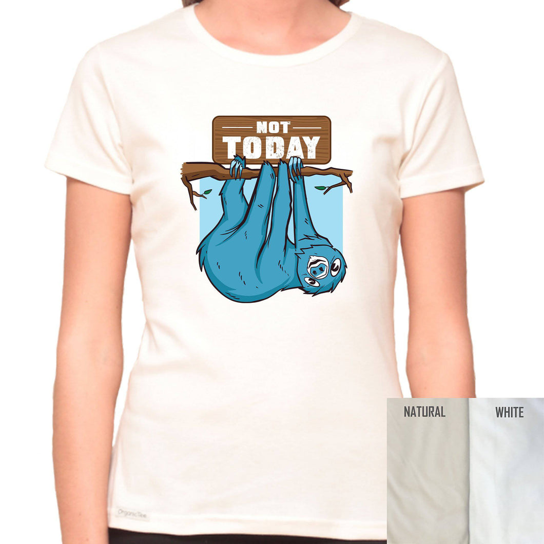 Not Today Sloth - Organic T-Shirt - Women's (Style: Altai) - PrintingApes