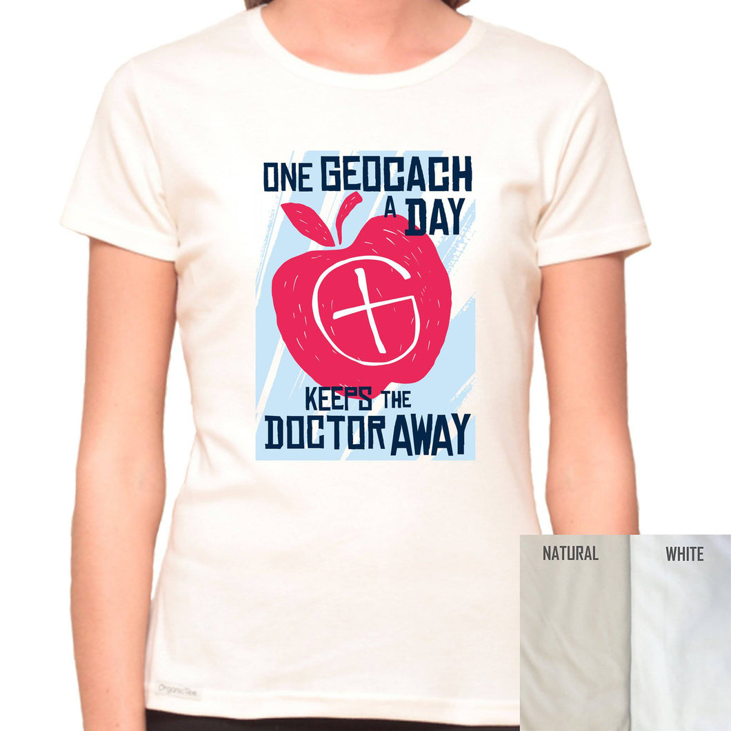 One Geocache A Day Keeps The Doctor Away - Organic T-Shirt - Women's (Style: Altai) - PrintingApes