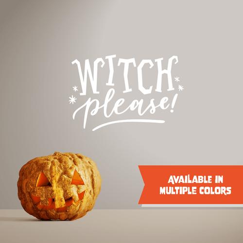 Witch Please - Halloween - Wall Decal - PrintingApes