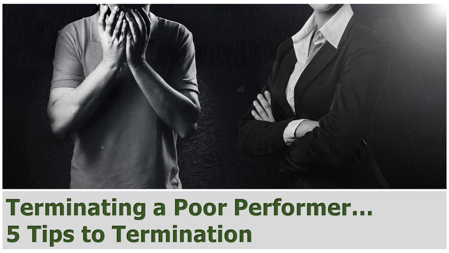 Terminating a Poor Performer…5 Tips to Termination
