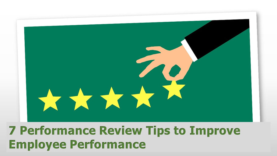 7 Performance Review Tips to Improve Employee Performance