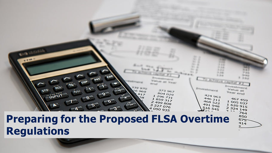 Preparing for the Proposed FLSA Overtime Regulations