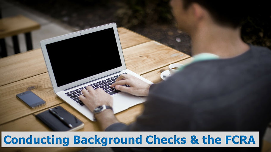 Conducting Background Checks & the FCRA