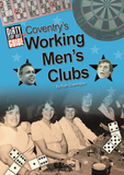 Dirty Stop Out's Guide to Coventry's Working Men's Clubs