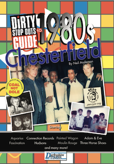 Dirty Stop Out's Guide to 1980s Chesterfield