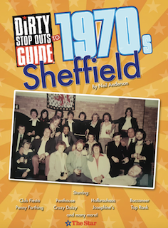 Dirty Stop Out's Guide to 1970s Sheffield cover