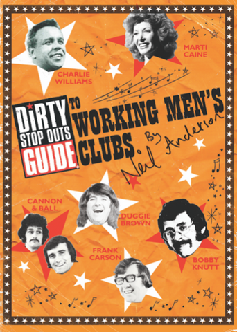 Dirty Stop Out's Guide to Working Men's Clubs